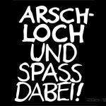 Arschloch und Spass dabei - weiss/schwarz - 1280x1024