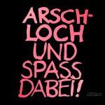 Arschloch und Spass dabei - pink/schwarz - 1024x768