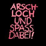 Arschloch und Spass dabei - pink/schwarz - 1280x800