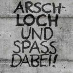 Arschloch und Spass dabei - schwarz/Mauer - 1280x1024