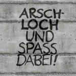 Arschloch und Spass dabei - schwarz/Mauer - 1152x864