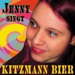 Cover: Jenny singt Kitzmann Bier