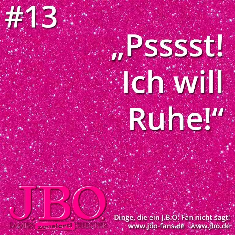 """Dinge, die ein J.B.O. Fan nicht sagt #13: """"Psssst! Ich will Ruhe!"""""""