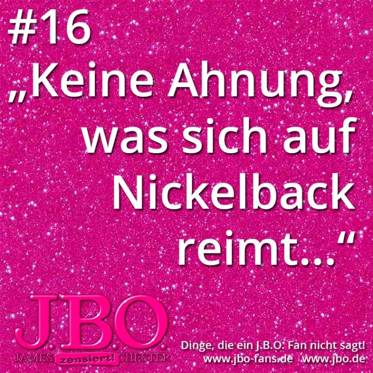 """Dinge, die ein J.B.O. Fan nicht sagt #16: """"Keine Ahnung, was sich auf Nickelback reimt…"""""""