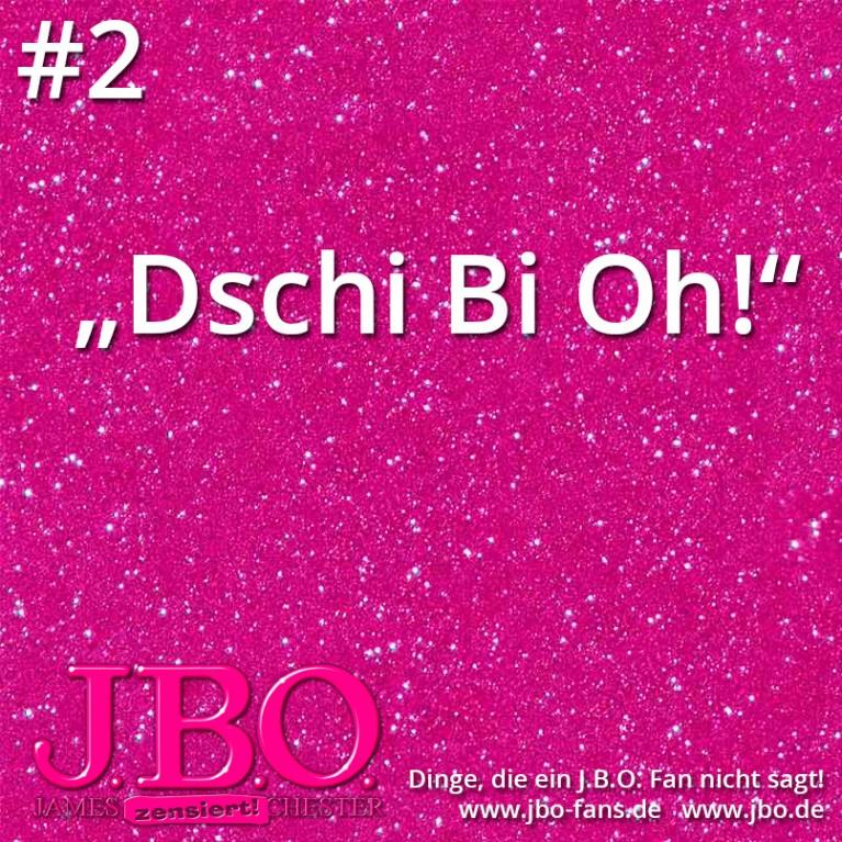 Dinge, die ein J.B.O. Fan nicht sagt #2: Dschi Bi Oh!