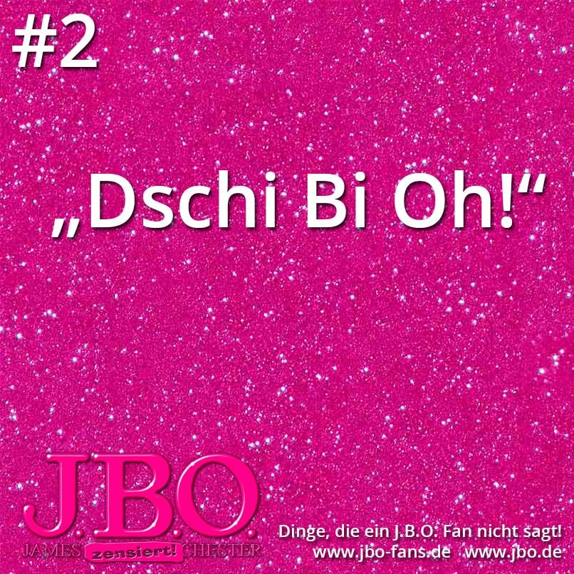 Dinge, die ein J.B.O. Fan nicht sagt #1-7
