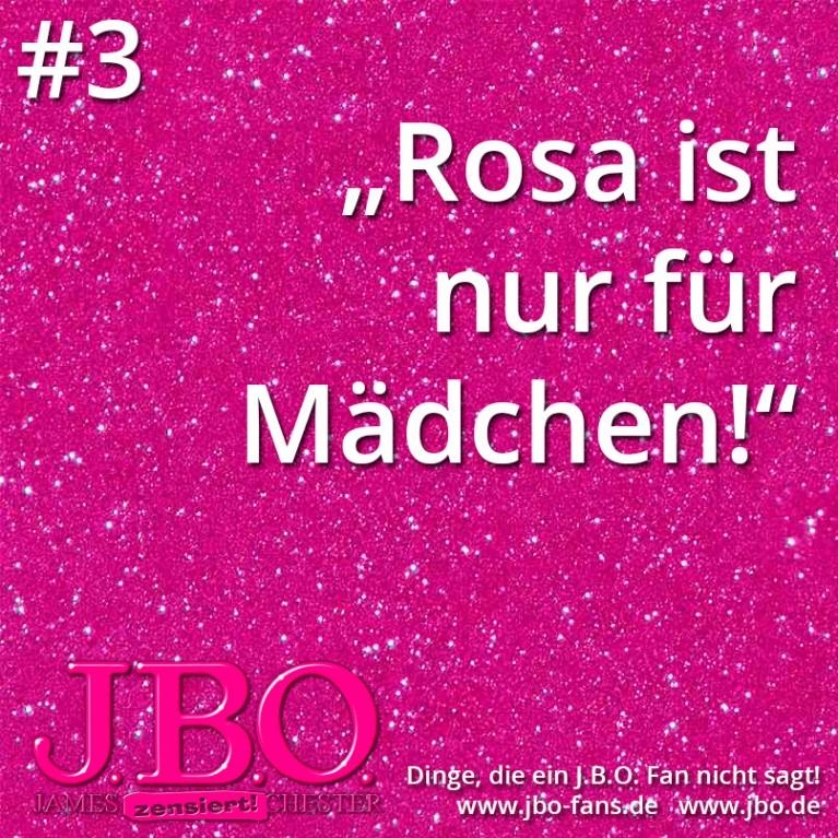 Dinge, die ein J.B.O. Fan nicht sagt #3: Rosa ist nur für Mädchen!