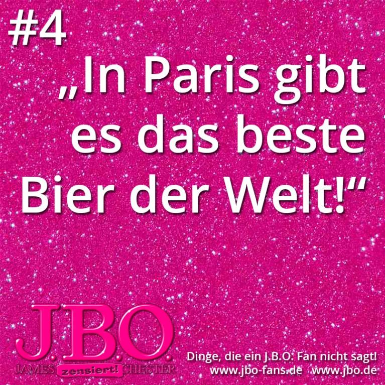 Dinge, die ein J.B.O. Fan nicht sagt #4: In Paris gibt es das beste Bier der Welt!!