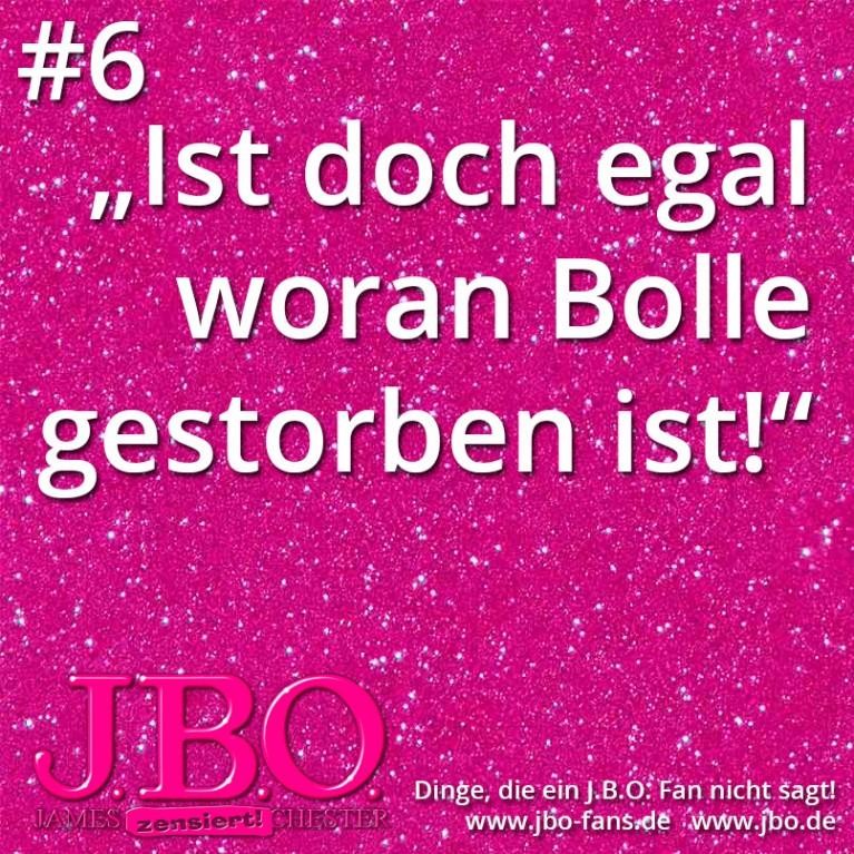 Dinge, die ein J.B.O. Fan nicht sagt #6: Ist doch egal woran Bolle gestorben ist!