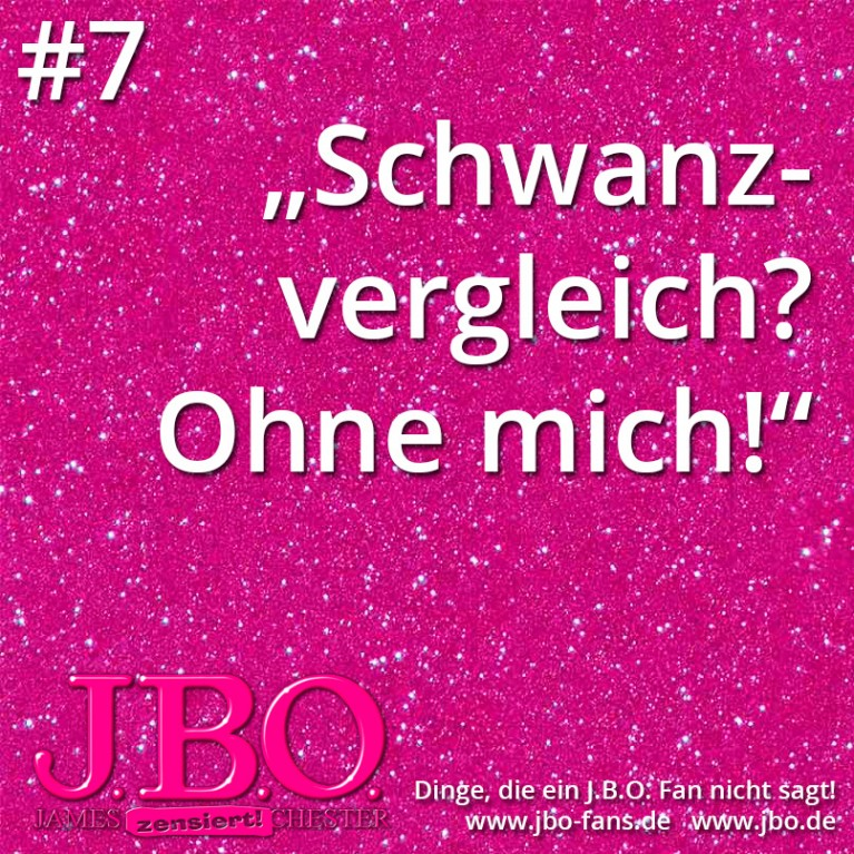 Dinge, die ein J.B.O. Fan nicht sagt #7: Schwanzvergleich? Ohne mich!