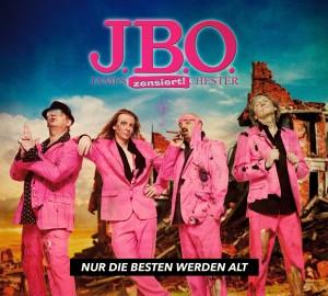 Cover: J.B.O. - Nur die Besten werden alt!
