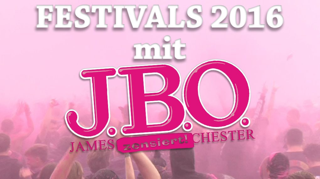 Festivals 2016 mit J.B.O.