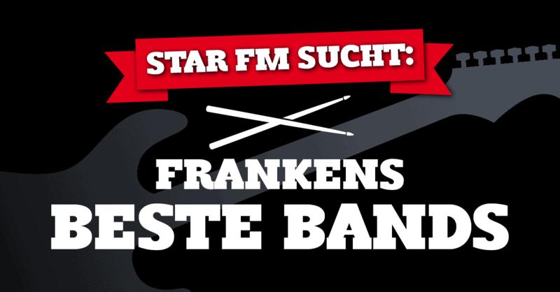 Star FM sucht Frankens beste Bands