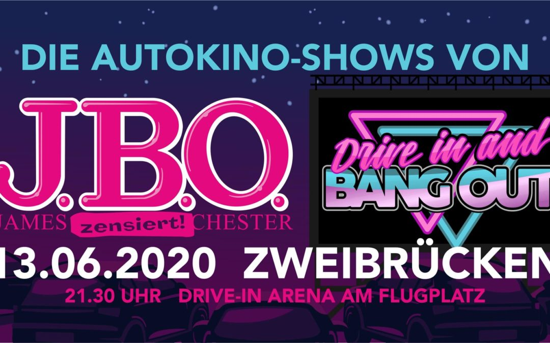 🚘 Drive in and Bang out: Samstag, 13. Juni 2020 – DriveIn-Arena, Zweibrücken