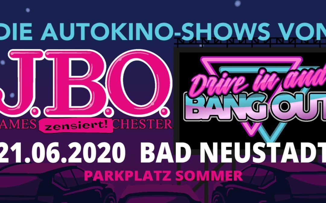 Drive in and Bang out: Sonntag, 21. Juni 2020 – Parkplatz Sommer, Bad Neustadt